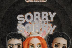 Monet192   Sorry Not Sorry feat Takt32  badmomzjay Singlecover.news